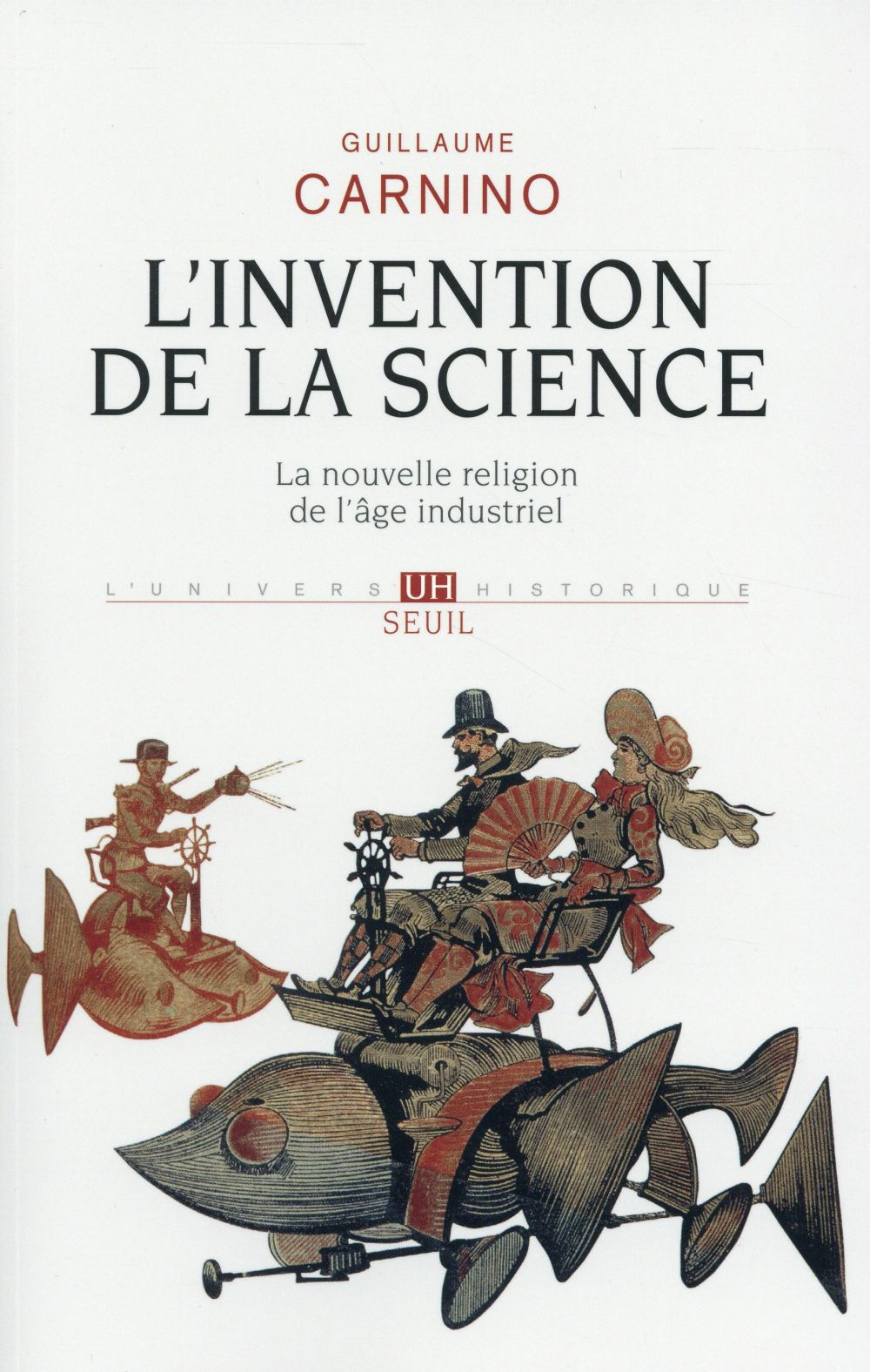 L'INVENTION DE LA SCIENCE. LA NOUVELLE RELIGION DE L'AGE INDUSTRIEL